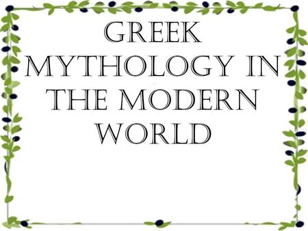 Greek Mythology in the Modern World. Mythology in Business Hundreds of companies take their name, logo, or slogans from mythology.