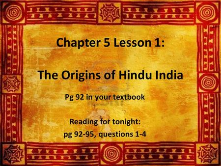 Chapter 5 Lesson 1: The Origins of Hindu India