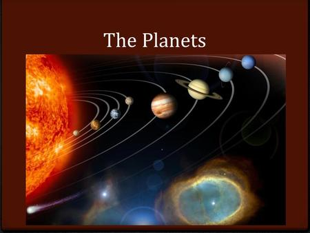 The Planets. Mercury The Messenger God 0 Closest planet to the Sun 0 0.39 AU 0 Main gases: Na, O, He -300 °F at night 800 °F during the day No moons 0.