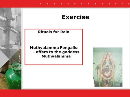 Exercise Rituals for Rain Muthyalamma Pongallu - offers to the goddess Muthyalamma.