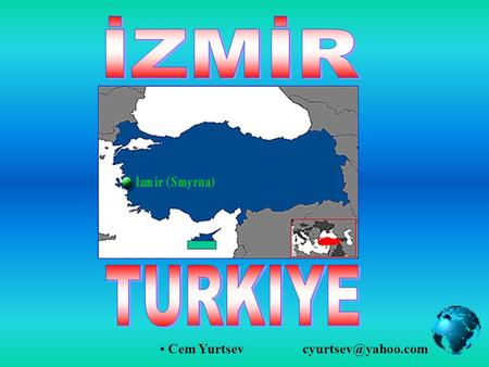 Cem LET'S LEARN THE UNKNOWN THINGS ABOUT IZMIR.