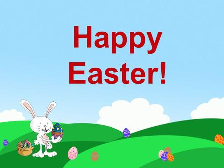 Happy Easter!. Easter is a springtime holiday,. Easter is a magical time for children !