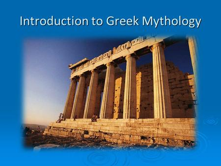 an introduction to the mythology of the ancient greeks An introduction to ancient greece the aim of this  all of the city states shared a  similar language, and a similar greek culture involving gods, myths and sports.
