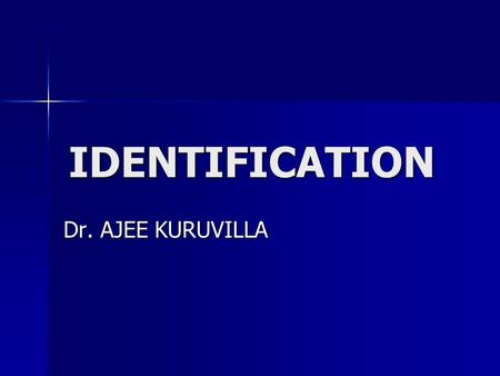 IDENTIFICATION Dr. AJEE KURUVILLA. Anthropometry- Bertillonage Habitual Criminals Register- Great Britain Habitual Criminals Register- Great Britain 1882-