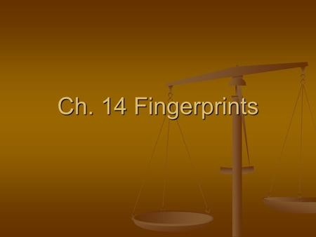 Ch. 14 Fingerprints. History of Fingerprinting The first system of personal identification used in criminal investigations was anthropometry. The first.