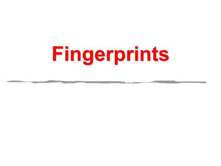 Fingerprints. 1 Fingerprints  Why fingerprints are individual evidence.  Why there may be no fingerprint evidence at a crime scene.  How computers.