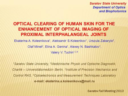 OPTICAL CLEARING OF HUMAN SKIN FOR THE ENHANCEMENT OF OPTICAL IMAGING OF PROXIMAL INTERPHALANGEAL JOINTS Ekaterina A. Kolesnikova 1, Aleksandr S.Kolesnikov.