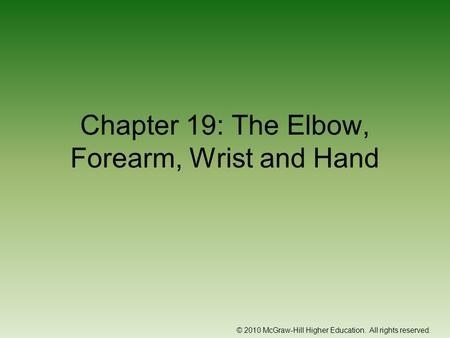 Chapter 19: The Elbow, Forearm, Wrist and Hand