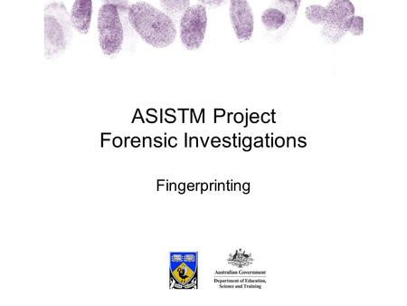 Fingerprinting ASISTM Project Forensic Investigations.
