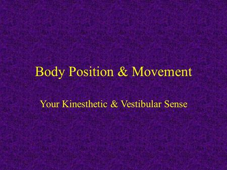 kinesthesis and vestibular senses Kinesthetic sense (psy) vestibular sense  all sensory processing begins with  first detecting a stimulus in the environment through sensory.