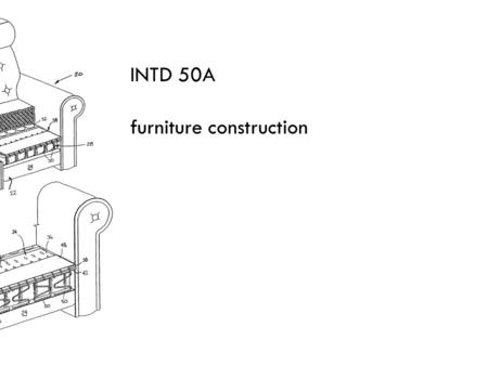 INTD 50A furniture construction. upholstered furniture.