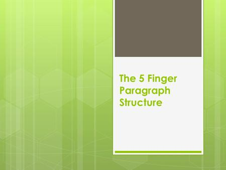 The 5 Finger Paragraph Structure