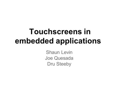 Touchscreens in embedded applications
