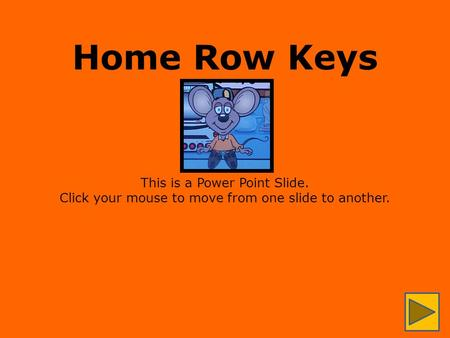 Home Row Keys This is a Power Point Slide.