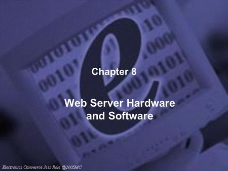 Chapter 8 Web Server Hardware and Software. Web Server Basics The main job of a Web server computer is to respond to requests from Web client computers.
