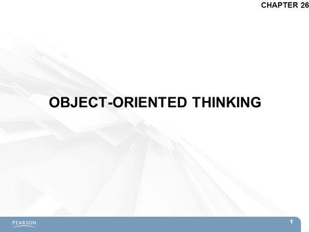 OBJECT-ORIENTED THINKING CHAPTER 26 1. Topics  The Object-Oriented Metaphor  Object-Oriented Flocks of Birds –Boids by Craig W. Reynolds  Modularity.
