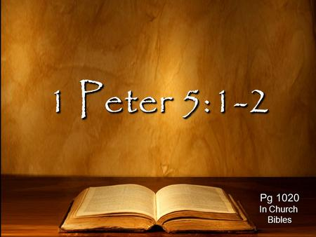 1 Peter 5:1-2 Pg 1020 In Church Bibles. An astonishing and horrible thing Has been committed in the land: Jeremiah 5:30.