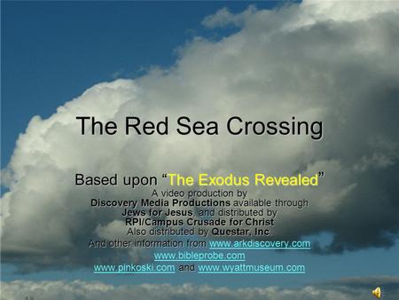 "The Red Sea Crossing Based upon ""The Exodus Revealed "" A video production by Discovery Media Productions available through Jews for Jesus, and distributed."