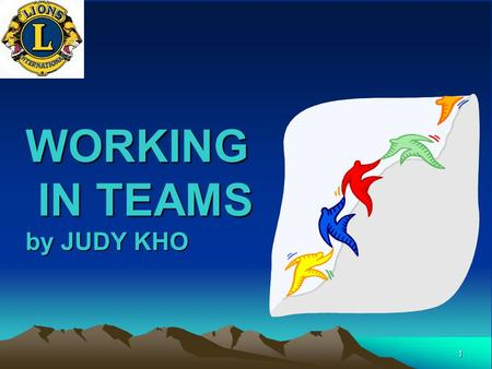 1 WORKING IN TEAMS by JUDY KHO.
