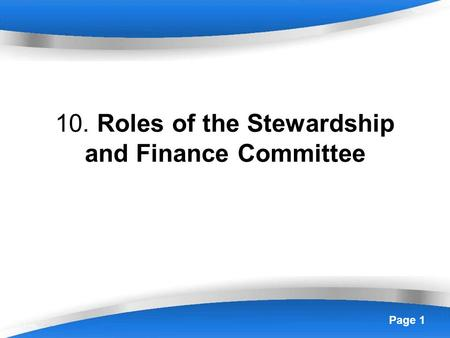 Page 1 10. Roles of the Stewardship and Finance Committee.