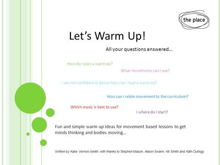 Fun and simple warm up ideas for movement based lessons to get minds thinking and bodies moving… Let's Warm Up! All your questions answered… How can I.