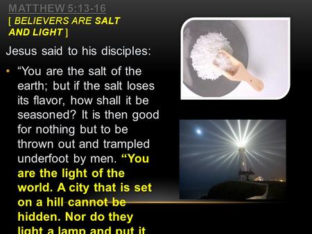 Matthew 5:13-16 [ Believers Are Salt and Light ]