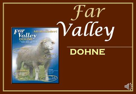 1 Far Valley DOHNE The Physical Environment: Greater part of sheep production areas in South Africa comprise: - Arid pastoral conditions in central areas,