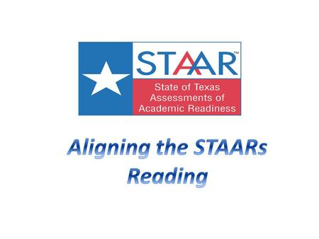 Aligning the STAARs Reading.