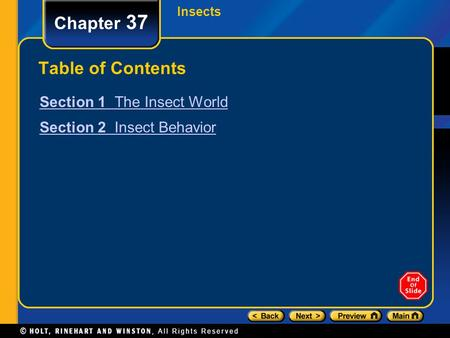 Chapter 37 Table of Contents Section 1 The Insect World