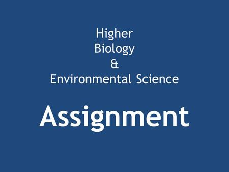 Higher Biology & Environmental Science