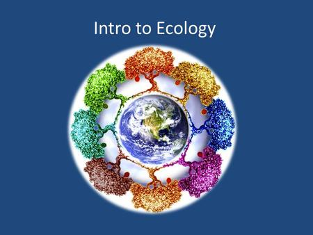 Intro to <strong>Ecology</strong>. A. Population 1. What level of organization in <strong>ecology</strong> describes an individual form of life, such as a plant, animal, bacterium, protist,