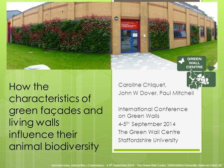 I NTERNATIONAL G REEN W ALL C ONFERENCE - 4-5 th September 2014 - The Green Wall Centre, Staffordshire University, Stoke-on-Trent, UK How the characteristics.