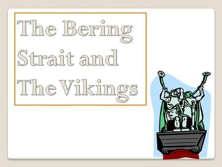 During the Ice Age, the Bering Strait was covered with ice. The Bering Strait is between Asia and North America.