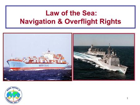 1 Law of the Sea: Navigation & Overflight Rights.