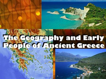 The Geography and Early People of Ancient Greece.