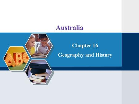 Australia Chapter 16 Geography and History. Contents Geography 1 History 2.