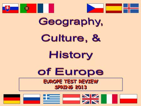 EUROPE TEST REVIEW SPRING 2013. Europe's Latitude v. US.