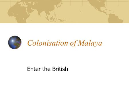 Colonisation of Malaya