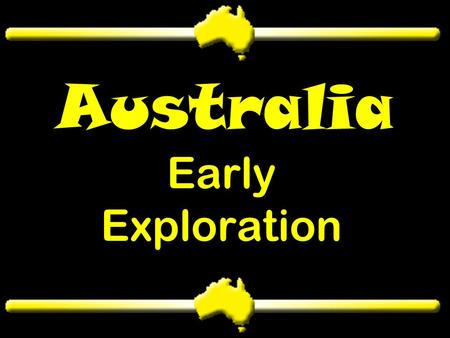 Australia Early Exploration. Australia's first inhabitants, the Aborigines arrived Scientists do not agree to how these natives arrived First Inhabitants.