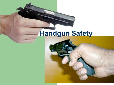 "Handgun Safety. Each installation has different rules concerning personal firearms & weapons. State issued ""concealed weapons permits"" are not recognized."