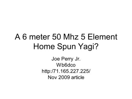 A 6 meter 50 Mhz 5 Element Home Spun Yagi?