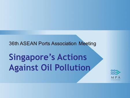 1 36th ASEAN Ports Association Meeting Singapore's Actions Against Oil Pollution.