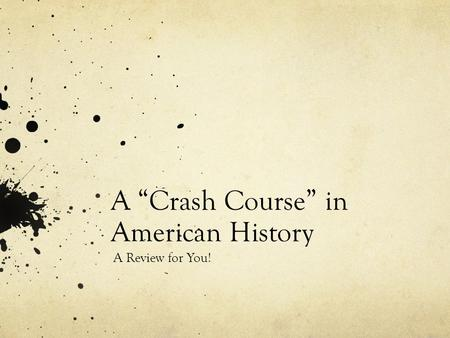 "A ""Crash Course"" in American History A Review for You!"