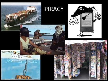 PIRACY. KEY TAKE AWAYS Poor Maritime Security Policies Poor Capacity Contested Land/Water Disputes BLUF: Changing Geopolitics Threaten Broad Cooperation,