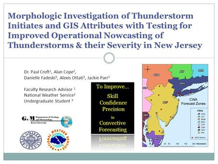 Morphologic Investigation of Thunderstorm Initiates and GIS Attributes with Testing for Improved Operational Nowcasting of Thunderstorms & their Severity.