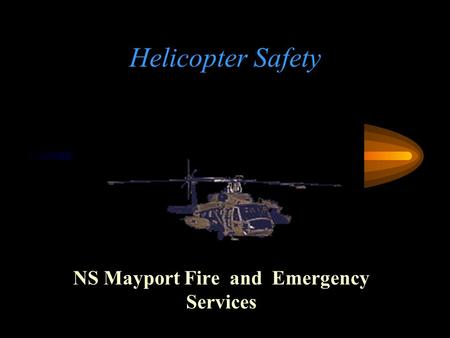 Helicopter Safety NS Mayport Fire and Emergency Services.