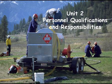 Unit 2 Personnel Qualifications and Responsibilities.