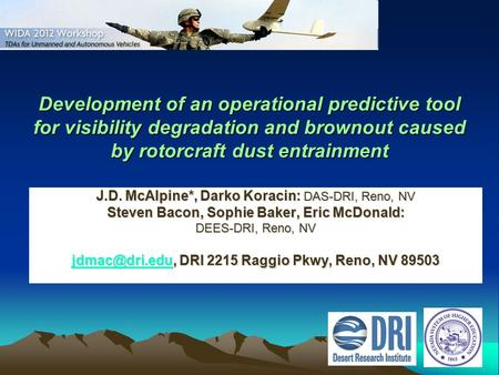 Development of an operational predictive tool for visibility degradation and brownout caused by rotorcraft dust entrainment J.D. McAlpine*, Darko Koracin: