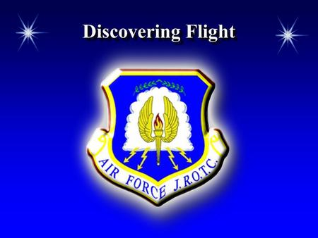 Discovering Flight. Chapter 1, Lesson 1 Chapter Overview  Discovering Flight  The Early Days of Flight.