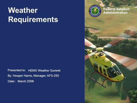 Weather Requirements HEMS Weather Summit March 2006.